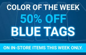 Color of the Week - 50% off Blue Tags on in-store items this week only