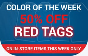 Color of the Week - 50% off Red Tags on in-store items this week only