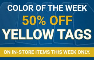 Color of the Week - 50% off Yellow Tags on in-store items this week only